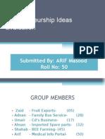 Evaluation of Ideas - [Arif Masood -50]