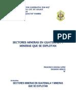 Sectores Mineras en Guatemala y Mineras Que Se Explotan Segundo Basico Industriales