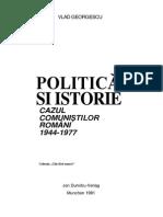 GEORGESCU Istorie Si Politica. Cazul comunistilor romani, 1944-1977.