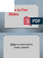 How to Use Slides