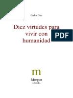 Diaz Carlos - Diez Virtudes Para Vivir Con Humanidad