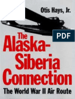 The Alaska-Siberia Connection. the World War II Air Route [Texas a&M Univ.]