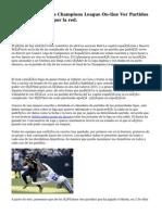 Ver Partidos Champions League On-line Ver Partidos De Futbol En Vivo por la red.