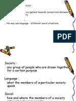 Sociolinguistics 1 - What is sociolinguistics
