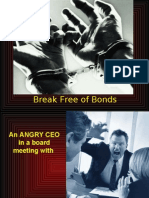 Break free of bonds