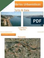 Desiquilíbrios Urbanísticos Porto - Gaia