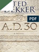 AD 30 by Ted Dekker