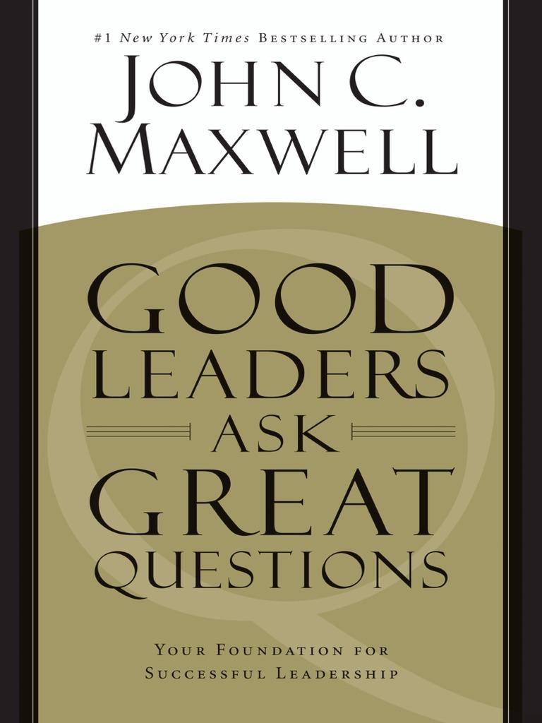 Good leaders ask great questions by john c maxwell leadership good leaders ask great questions by john c maxwell leadership mentoring leadership fandeluxe Gallery