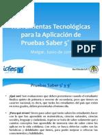 Herramientas Tecnológicas para la Aplicación de Pruebas Saber 5° y 9°