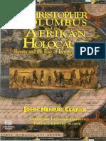 Christopher Columbus and the Afrikan Holocaust 1993 - John Henrik Clarke