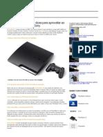 PlayStation 3- Dicas Para Aproveitar Ao Máximo o Console Da Sony