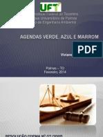 Agendas Verde, Azul e Marrom