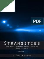 Strangities - The More Mundane Adventures of Blue Stahli (Ep 01)