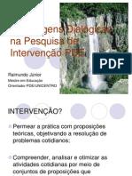 Abordagens Dialógicas Na Pesquisa de Intervenção PDE