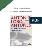 Antonio Lobo Antunes - Eu Hei de Amar Uma Pedra