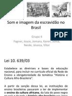 Som e Imagem Da Escravidão No Brasil