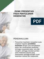 Teknik Presentasi Pada Penyuluhan Kesehatan
