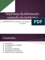 Segurança Da Informação Centrada Em Incidentes