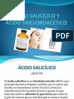 Ácido Salicílico y Ácido Tricloroacético