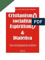 NUNES Alexandre Luis de Souza - Cristianismo Socialismo Espiritismo