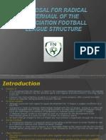 proposalforrenovationoftheassociationfootballleague-101116153010-phpapp02