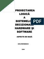 Proiectarea Logica a Sistemelor Decizionale Hardware Si Software