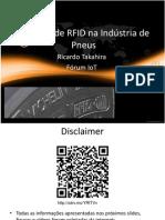060 Forum de IoT Pneus e RFID Final Ricardo Takahira