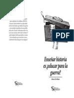 Alonso Escribano - Enseñar Historia Es, Educar Para La Guerra (Media Carta - Imprimir)
