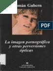 Gubern Roman - La Imagen Pornografica Y Otras Perversiones - Opticas