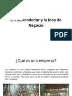 1RA SESION- La Idea de Negocio y El Emprendimiento (ADMON.)