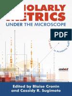 Scholarly Metrics Under the Microscope