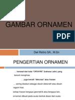 GAMBAR ORNAMEN (pertemuan1)
