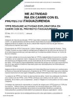 Ypfb Reasume Actividad Exploratoria en Camiri Con El Proyecto Itaguazurenda