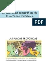 Características Topográficas de Los Océanos Mundiales