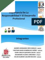 Importancia de La Responsabilidad Y El Desarrollo Profesional