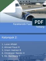Karakteristik Fasilitas Pesawat Terbang
