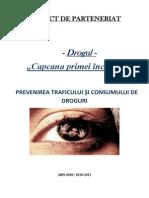 Proiect de Parteneriat - Drogul -Capcana Primei Incercari