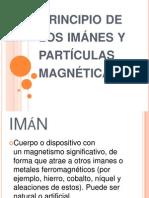 Principio de Los Imánes y Partículas Magnéticas