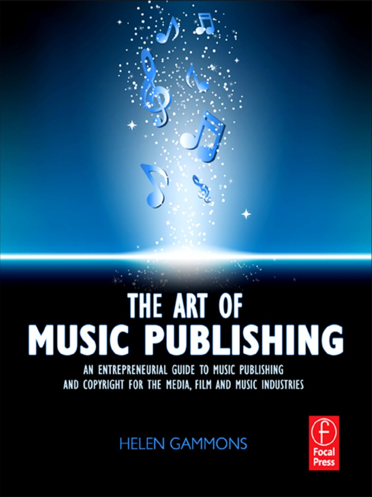The Art of Music Publishing an Entrepreneurial Guide to Publishing ...