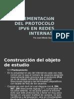 Implementación del Protocolo IPv6 en Redes Internas