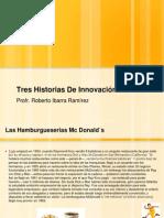 Tres Historias de Innovacion