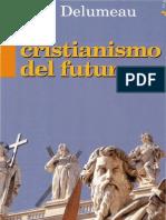 752 - Delumeau, Jean - El Cristianismo Del Futuro_o