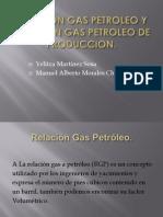 Relacion Gas Petroleo y Relacion Gas Petroleo De