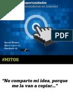 02 - Mitos, Retos y Oportunidades Para El Emprendedor en Internet