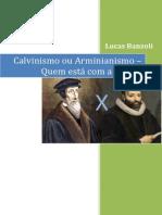 Lucas Banzoli-calvinismo Ou Arminianismo Quem Esta Com a Razao