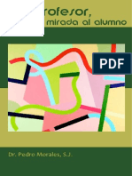Pedro Morales Ser Profesor Una Mirada Al Alumno