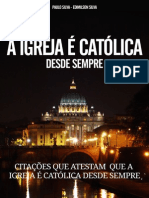 A Igreja é Católica Desde Sempre