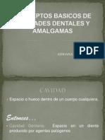 Conceptos Basicos de Cavidades Dentales y Amalgamas