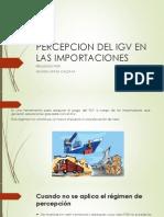 PERCEPCION DEL IGV EN LAS IMPORTACIONES.pptx