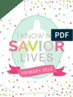 Primary2015-I Know My Savior Lives
